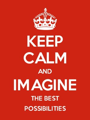 Keep Calm And Imagine the Best Possibilities iPad